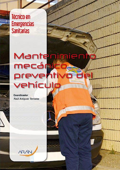 Portada del libro 9788492977451 Mantenimiento Mecanico Preventivo del Vehiculo (Tecnico en Emergencias Sanitarias)