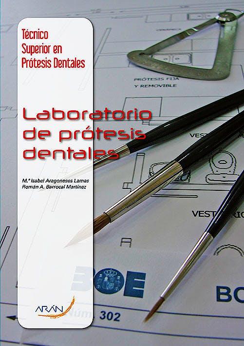 Portada del libro 9788492977628 Laboratorio de Prótesis Dentales (Técnico Superior en Prótesis Dentales)
