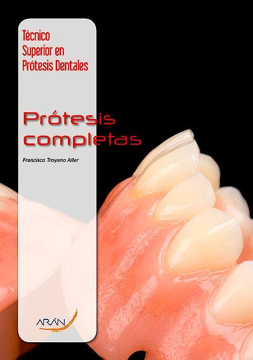 Portada del libro 9788492977642 Prótesis Completas (Técnico Superior en Prótesis Dentales)