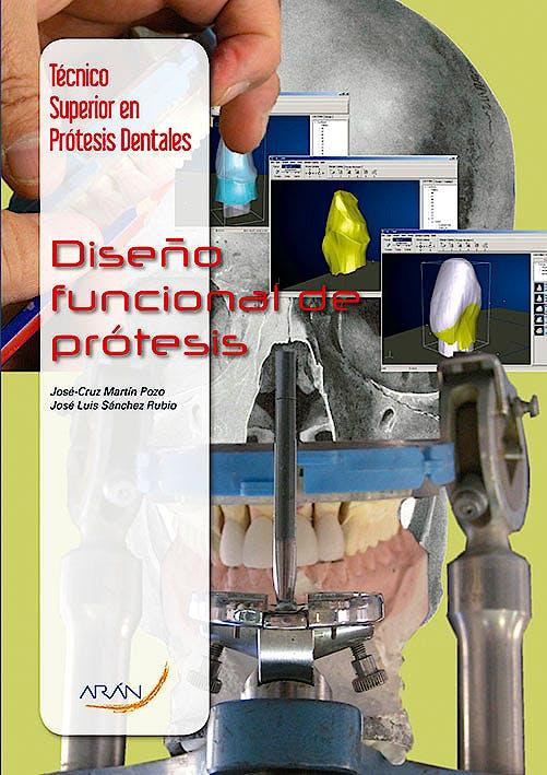 Portada del libro 9788492977666 Diseño Funcional de Prótesis (Técnico Superior en Prótesis Dentales)