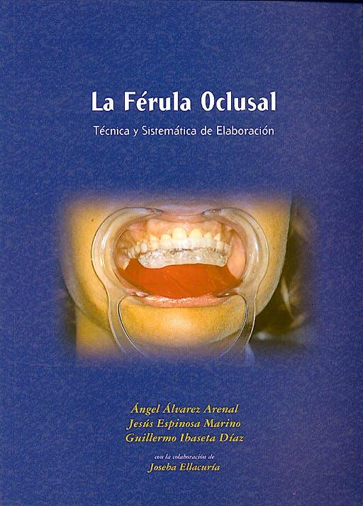 Portada del libro 9788493016159 La Férula Oclusal. Técnica y Sistemática de Elaboración
