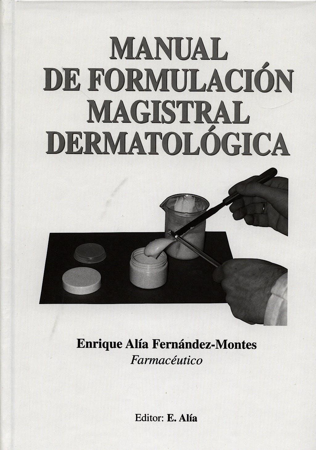 Portada del libro 9788493024802 Manual de Formulación Magistral Dermatológica