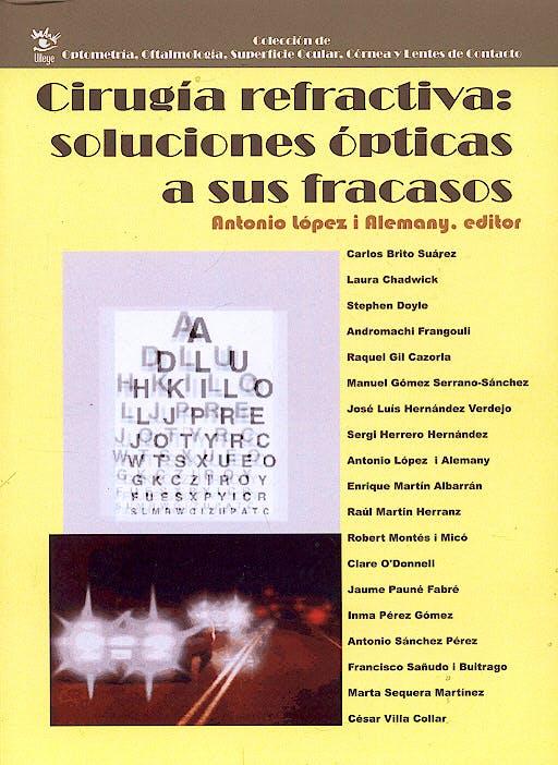Portada del libro 9788493082840 Cirugía Refractiva. Soluciones Ópticas a Sus Fracasos