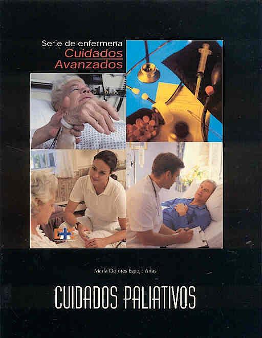 Portada del libro 9788493133009 Cuidados Paliativos. Serie de Enfermeria Cuidados Avanzados