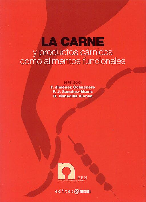 Portada del libro 9788493312268 La Carne y Productos Carnicos como Alimentos Funcionales