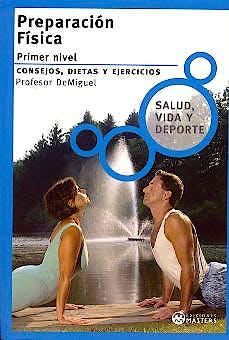 Portada del libro 9788493318673 Preparación Física. Primer Nivel: Consejos, Dietas y Ejercicios