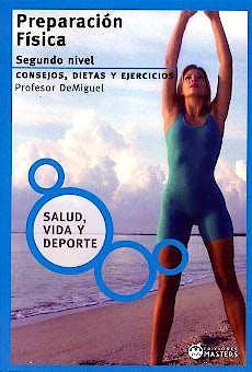 Portada del libro 9788493318680 Preparación Física. Segundo Nivel: Consejos, Dietas y Ejercicios