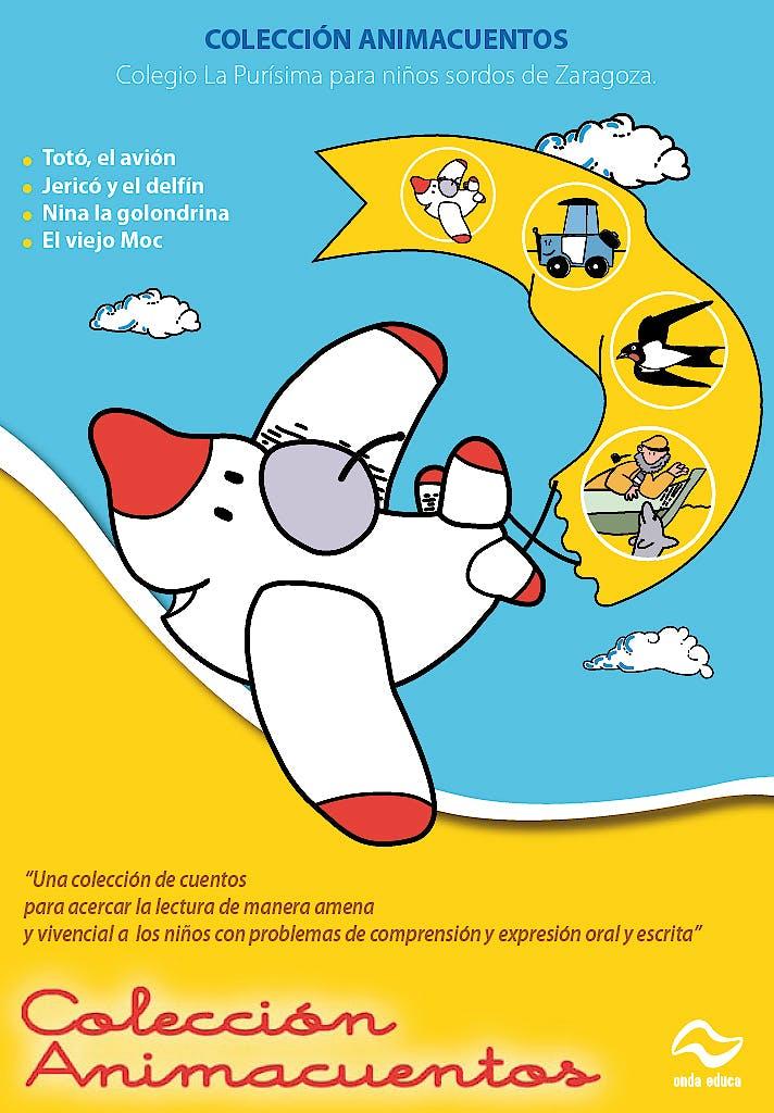 Portada del libro 9788493338312 Coleccion Animacuentos 1 (4 Cuentos: Toto el Avion - Nina la Golondrina - Jerico y el Delfín - el Viejo Moc)