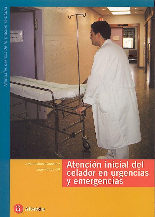Portada del libro 9788493357696 Atencion Inicial del Celador en Urgencias y Emergencias