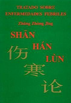 Portada del libro 9788493423957 Shang Han Lun Tratado sobre Enfermedades Febriles