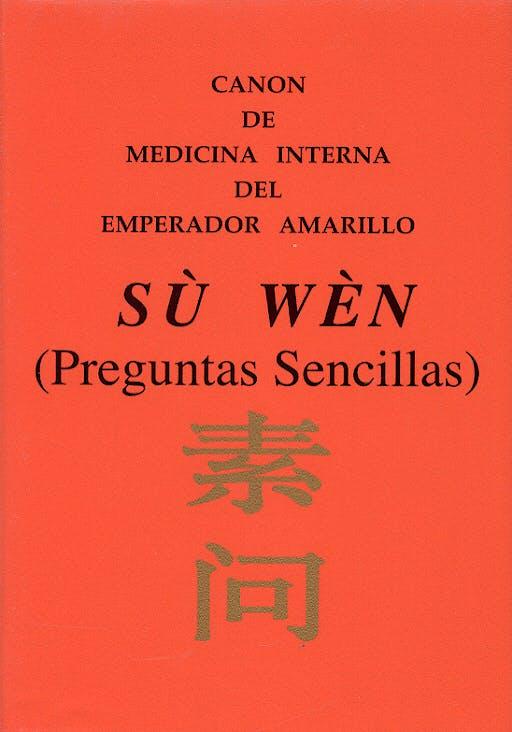 Portada del libro 9788493423971 Sù Wèn Canon de Medicina Interna del Emperador Amarillo (Preguntas Sencillas)