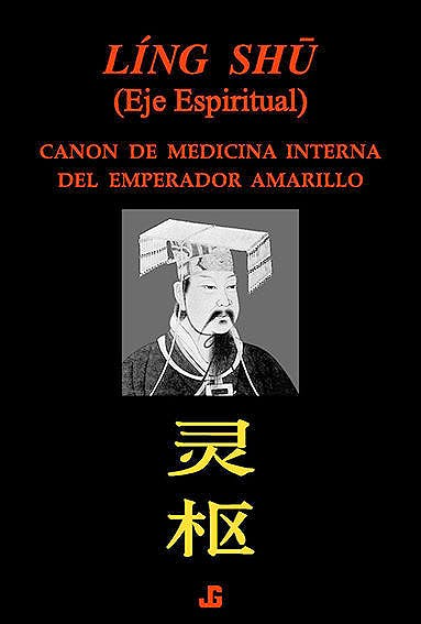 Portada del libro 9788493423988 Ling Shu Canon de Medicina Interna del Emperador Amarillo Ling Shu (Eje Espiritual)