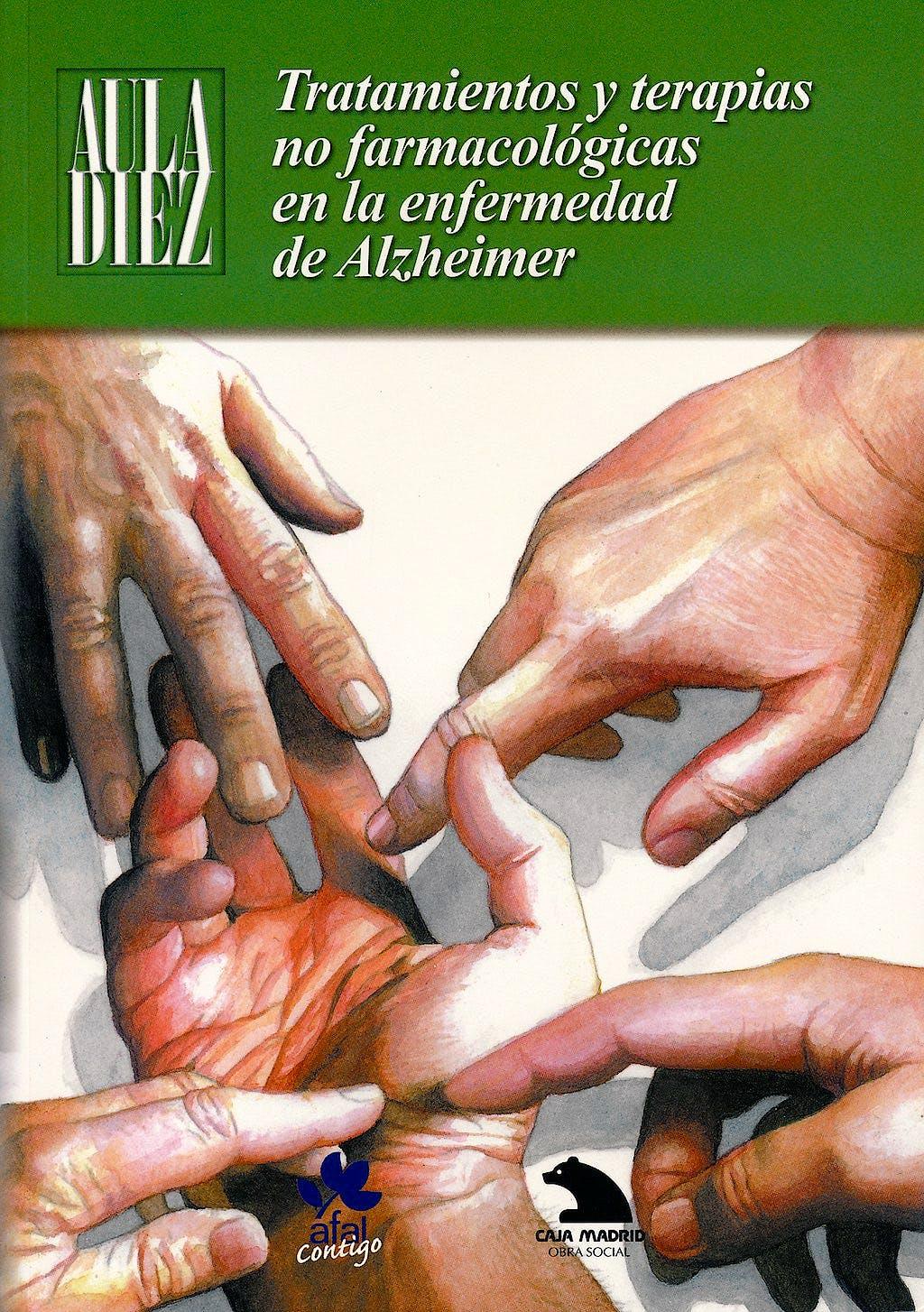 Portada del libro 9788493467869 Tratamientos y Terapias no Farmacologicas en la Enfermedad de Alzheimer