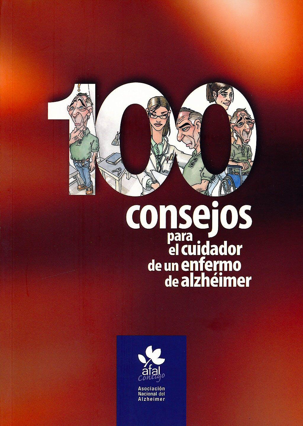 Portada del libro 9788493467890 100 Consejos para el Cuidador de un Enfermo de Alzheimer