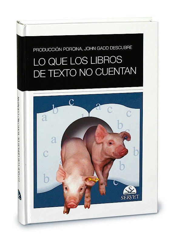 Portada del libro 9788493473662 Produccion Porcina. John Gadd Descubre lo que los Libros de Texto no Cuentan