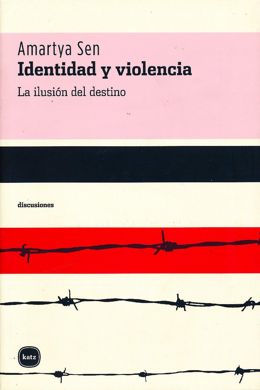 Portada del libro 9788493543273 Identidad y Violencia. la Ilusion del Destino