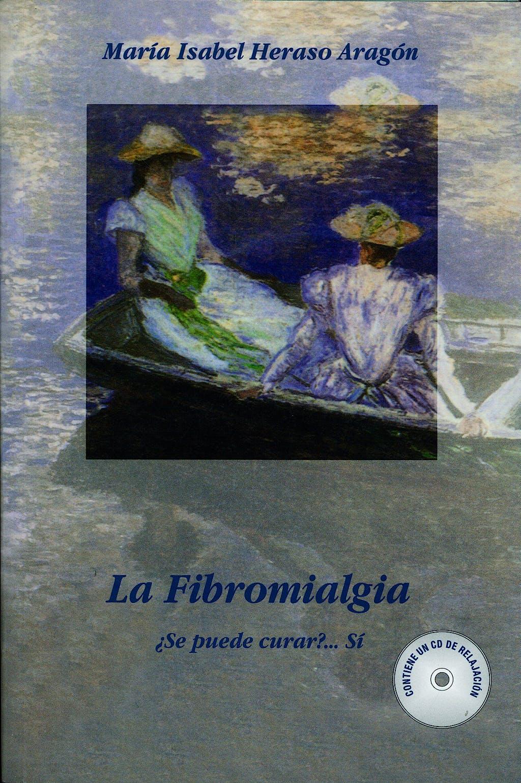 Portada del libro 9788493560737 La Fibromialgia + Dvd