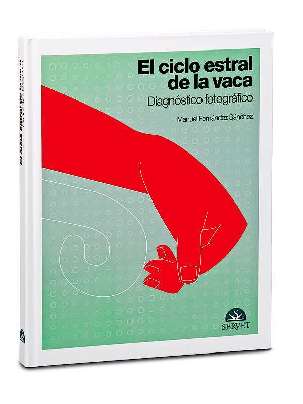 Portada del libro 9788493597122 El Ciclo Estral de la Vaca. Diagnostico Fotografico