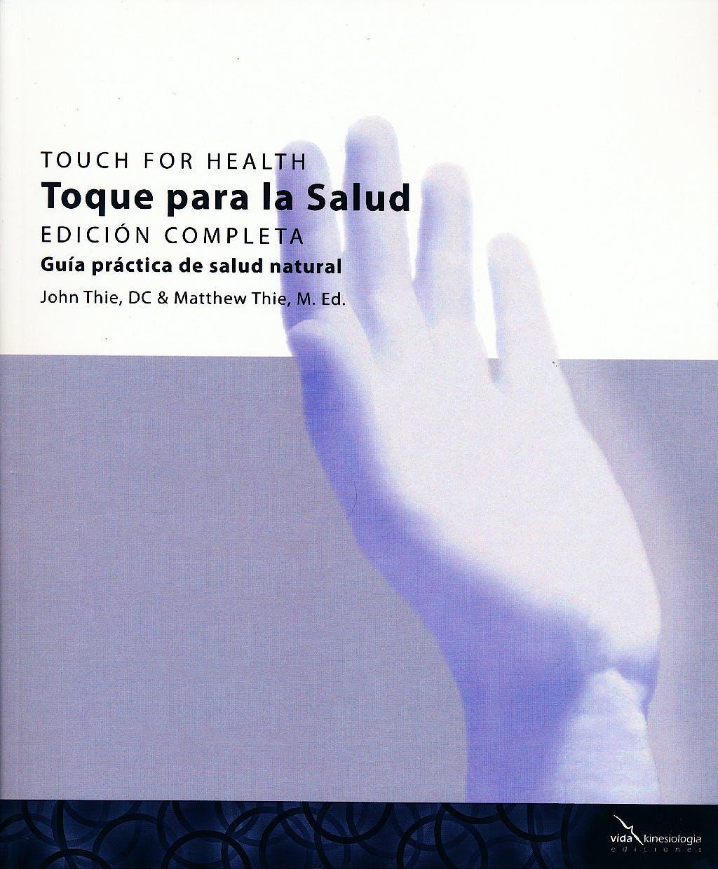 Portada del libro 9788493630768 Toque para la Salud. Edición Completa. Guía Práctica de Salud Natural