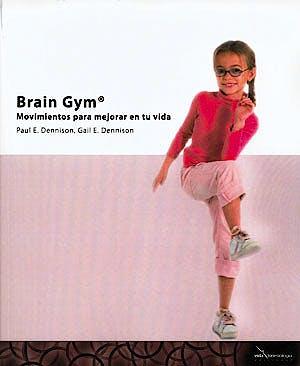 Portada del libro 9788493630775 Brain Gym - Movimientos para Mejorar Tu Vida