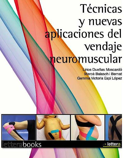 Portada del libro 9788493641085 Técnicas y Nuevas Aplicaciones del Vendaje Neuromuscular