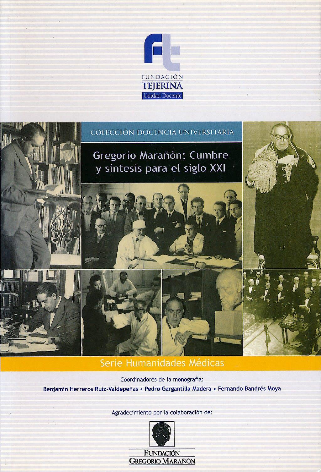 Portada del libro 9788493657734 Gregorio Marañon; Cumbre y Sintesis para el Siglo Xxi (Col. Docencia Universitaria, Serie Humanidades Medicas)
