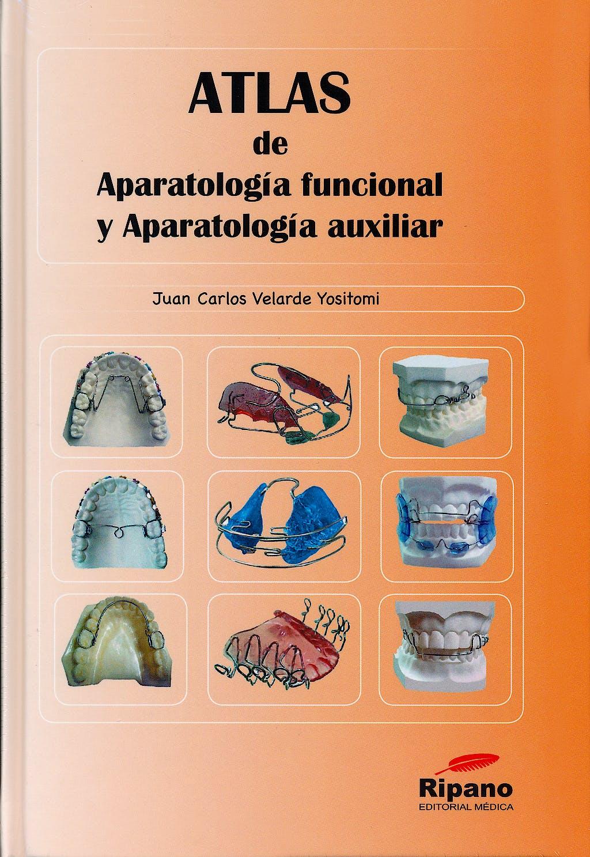 Portada del libro 9788493723866 Atlas de Aparatología Funcional y Aparatología Auxiliar