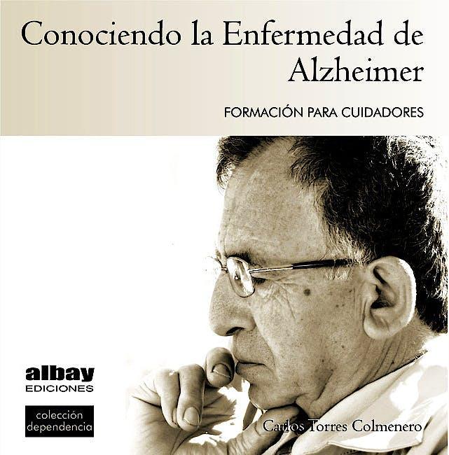 Portada del libro 9788493763701 Conociendo la Enfermedad de Alzheimer. Formacion para Cuidadores