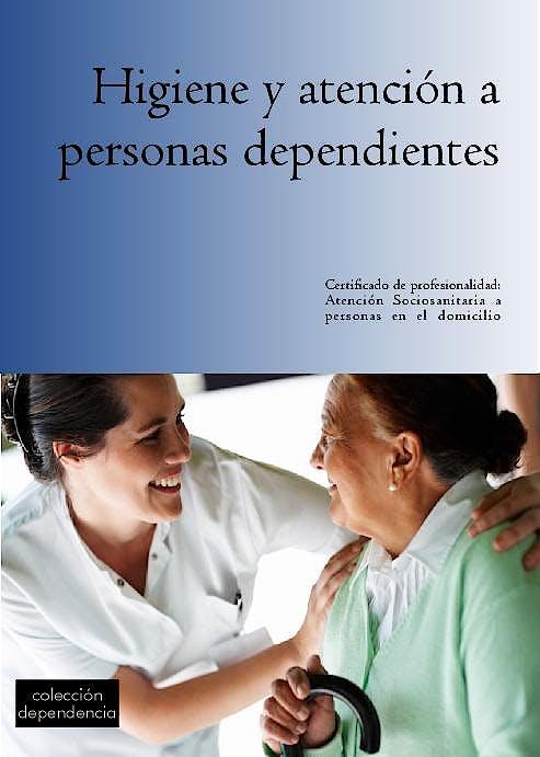 Portada del libro 9788493763770 Higiene y Atencion a Personas Dependientes