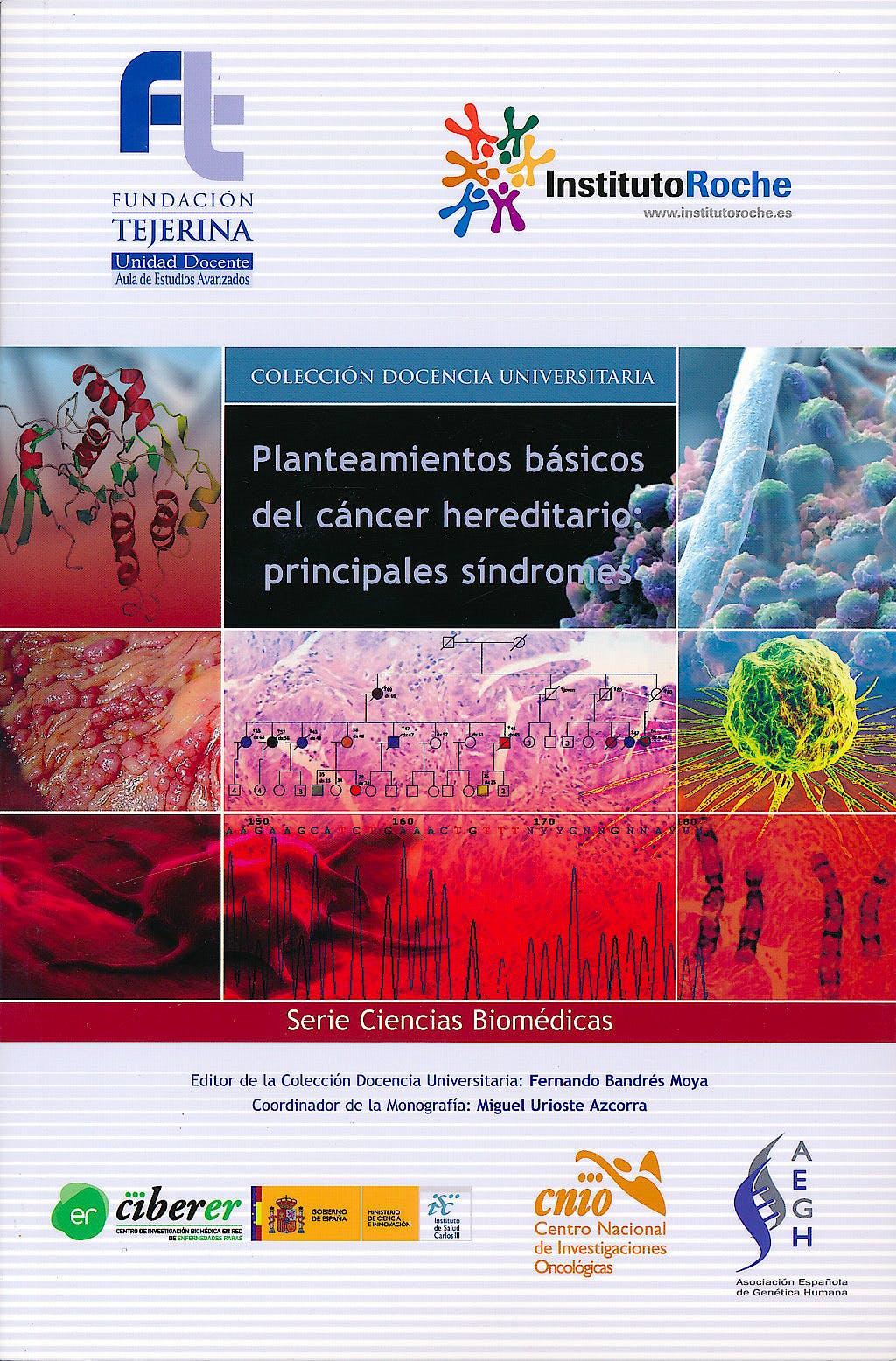 Portada del libro 9788493768966 Planteamientos Basicos del Cancer Hereditario: Principales Sindromes (Col. Docencia Universitaria, Serie Ciencias Biomedicas)
