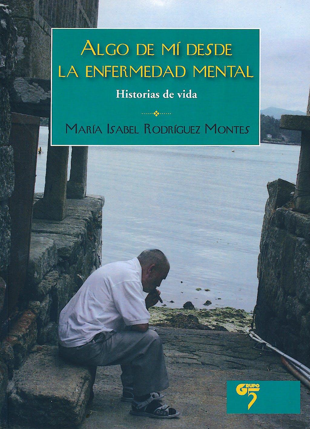 Portada del libro 9788493773052 Algo de Mi desde la Enfermedad Mental. Historias de Vida