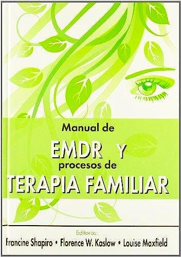 Portada del libro 9788493774301 Manual de Emdr y Procesos de Terapia Familiar