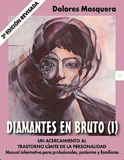 Portada del libro 9788493774325 Diamantes en Bruto (I). Un Acercamiento al Trastorno Límite de la Personalidad