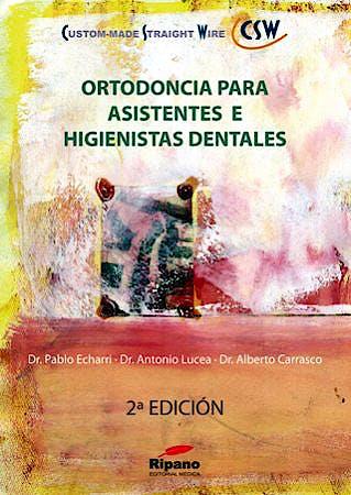Portada del libro 9788493779351 Ortodoncia para Asistentes e Higienistas Dentales