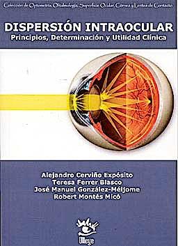 Portada del libro 9788493787813 Dispersion Intraocular. Principios, Determinacion y Utilidad Clinica