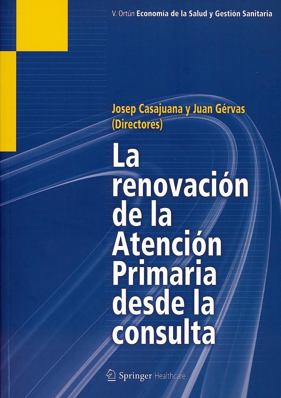 Portada del libro 9788493806200 La Renovación de la Atención Primaria desde la Consulta