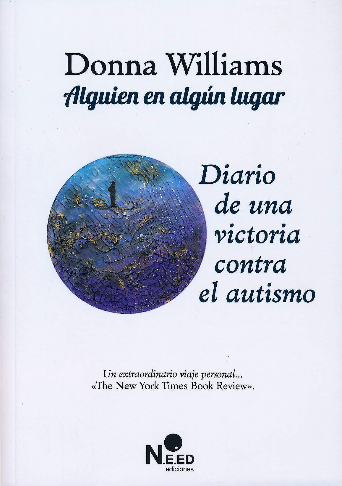 Portada del libro 9788493813857 Alguien en Algún Lugar. Diario de una Victoria contra el Autismo