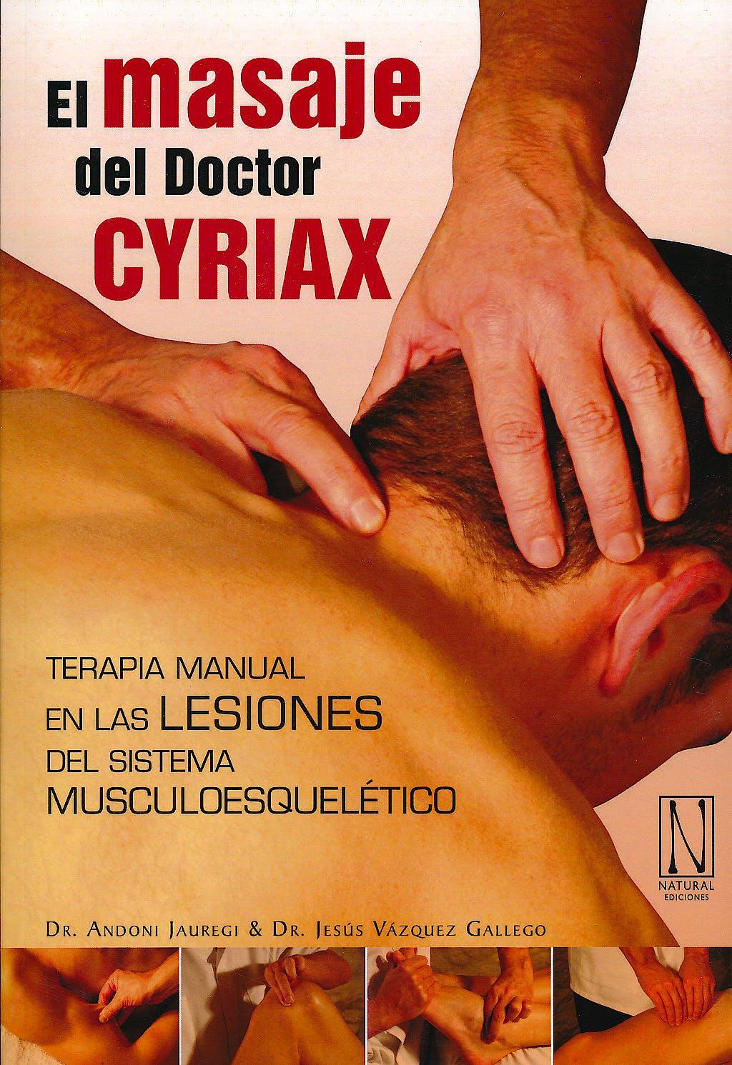 Portada del libro 9788493817480 El Masaje del Doctor Cyriax. Terapia Manual en las Lesiones del Sistema Musculoesquelético