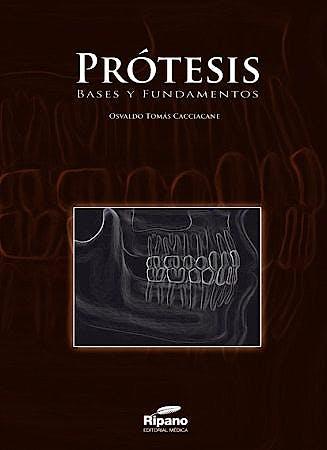 Portada del libro 9788493828721 Prótesis. Bases y Fundamentos