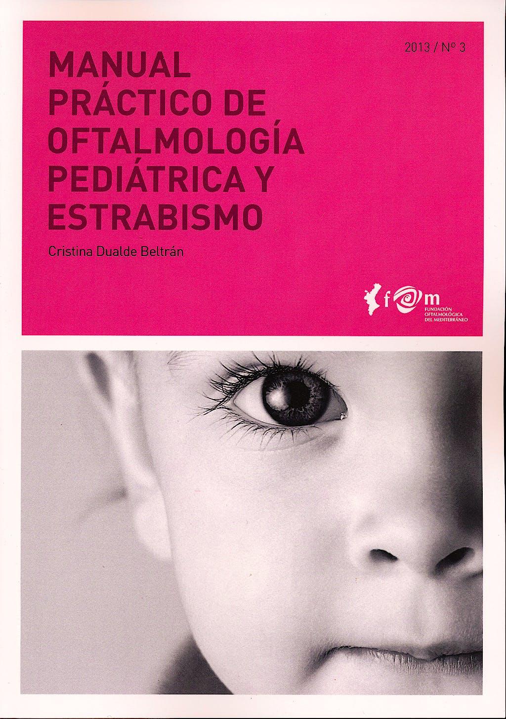 Portada del libro 9788493847654 Manual Práctico de Oftalmología Pediátrica y Estrabismo (Colección Manuales Prácticos FOM Nº3)