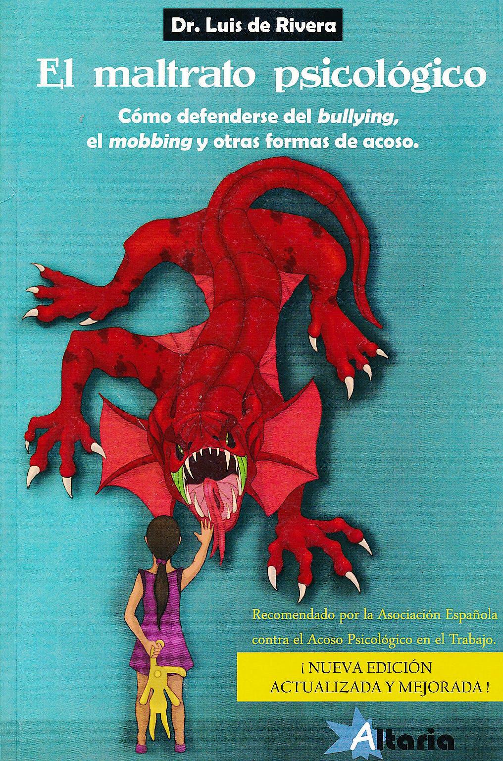 Portada del libro 9788493875299 El Maltrato Psicológico. Cómo Defenderse del Bullying, el Mobbing y Otras Formas de Acoso