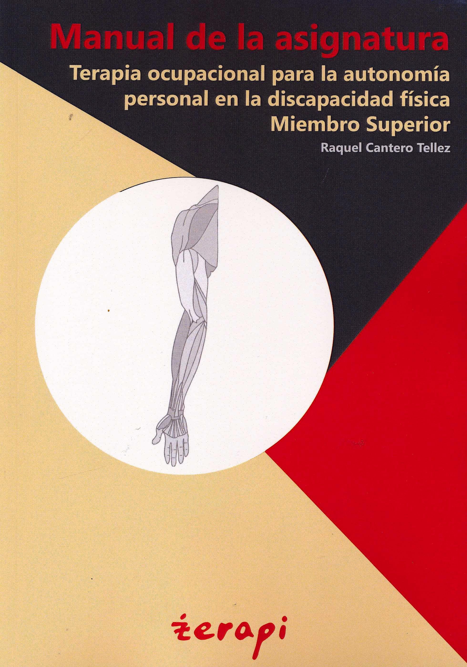 Portada del libro 9788493918736 Terapia Ocupacional para la Autonomía Personal en la Discapacidad Física. Miembro Superior. Manual de la Asignatura