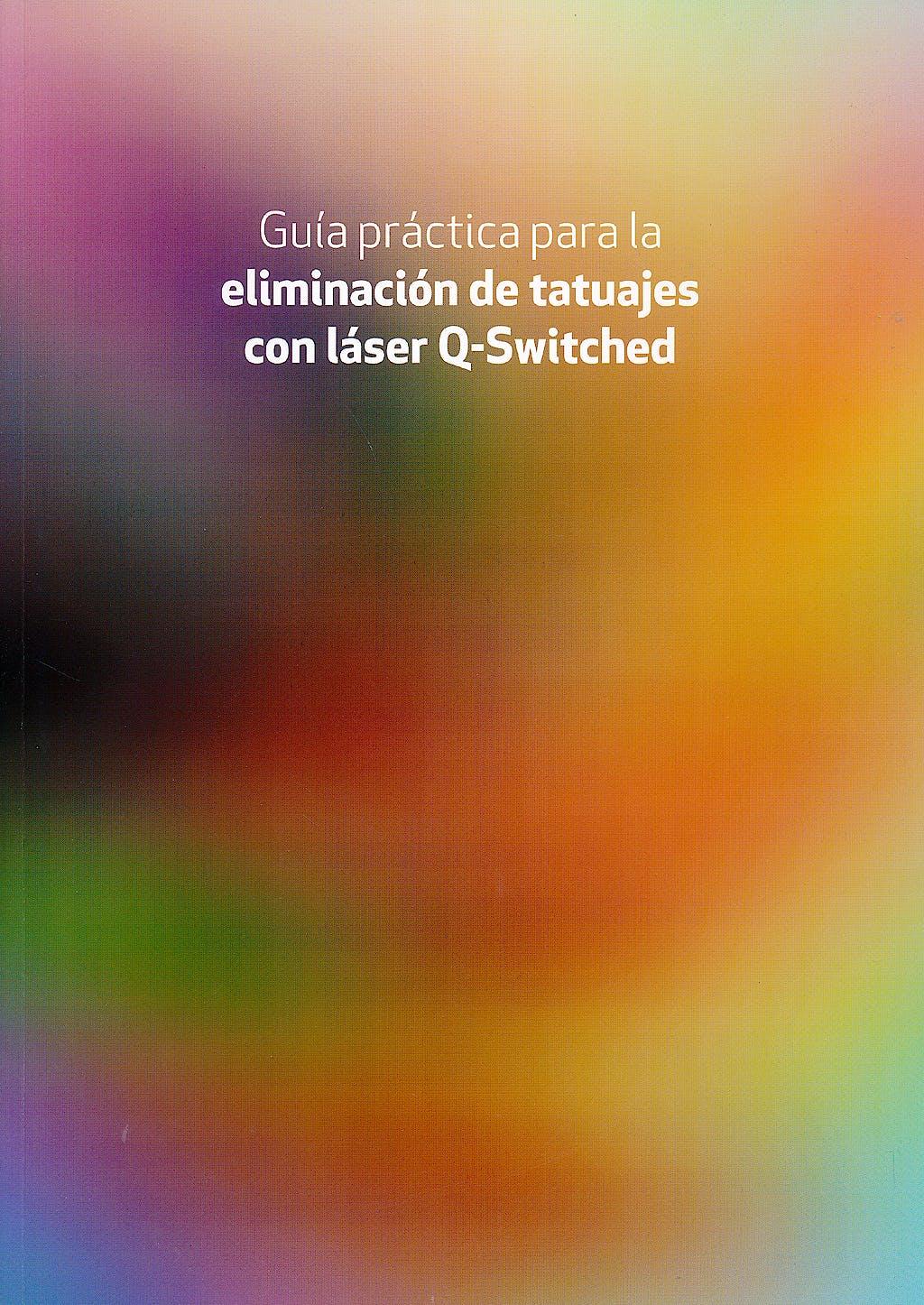 Portada del libro 9788493926489 Guía Práctica para la Eliminación de Tatuajes con Láser Q-Switched