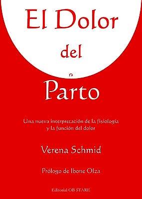 Portada del libro 9788493957759 El Dolor del Parto. una Nueva Interpretacion de la Fisiologia y la Funcion del Dolor