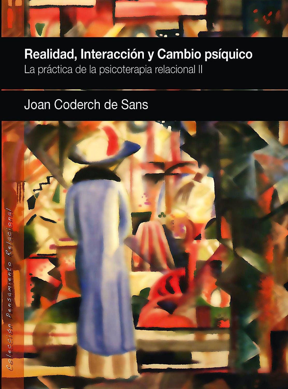 Portada del libro 9788493965310 Interaccion, Realidad y cambio Psiquico. la Practica de la Psicoterapia Relacional II