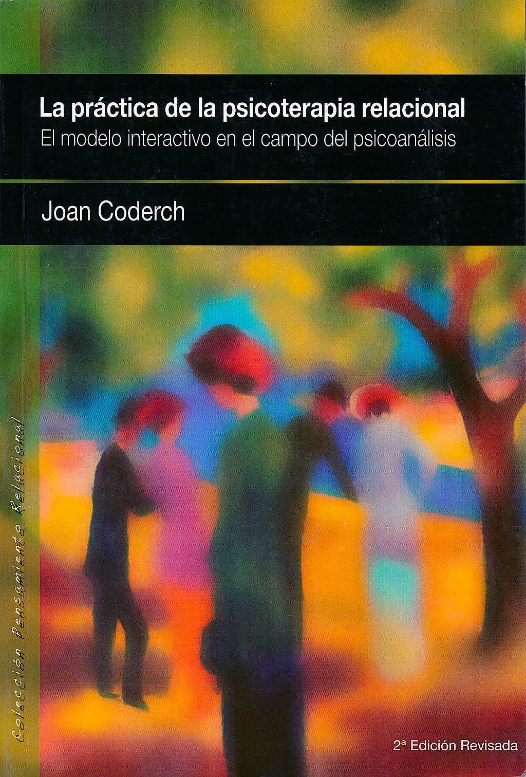 Portada del libro 9788493965327 La Practica de la Psicoterapia Relacional. el Modelo Interactivo en el Campo del Psicoanalisis (Coleccion Pensamiento Relacional Nº 2)
