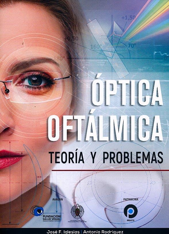 Portada del libro 9788493965679 Óptica Oftálmica. Teoría y Problemas