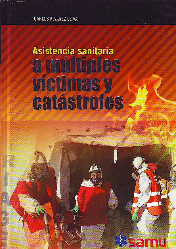 Portada del libro 9788493985400 Asistencia Sanitaria a Múltiples Víctimas y Catástrofes