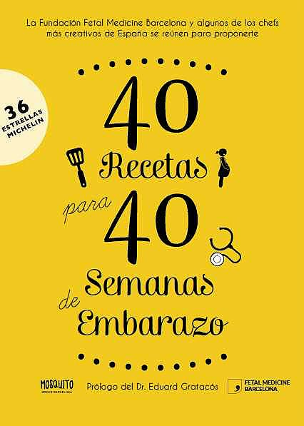 Portada del libro 9788493990541 40 Recetas para 40 Semanas de Embarazo