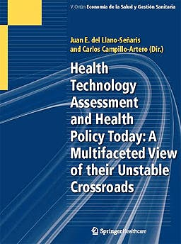Portada del libro 9788494011856 Health Technology Assessment and Health Policy Today: A Multifaceted View of Their Unstable Crossroads